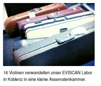 Violinen zur Untersuchung im EVISCAN Labor